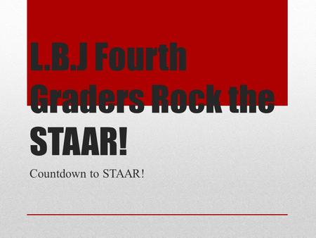 L.B.J Fourth Graders Rock the STAAR!