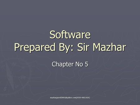 Software Prepared By: Sir Mazhar Chapter No 5.