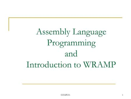 COMP2011 Assembly Language Programming and Introduction to WRAMP.