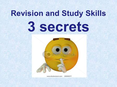 Revision and Study Skills 3 secrets. 3 Secrets of Success.