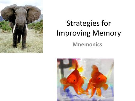 Strategies for Improving Memory Mnemonics. Examiners often complain that students choose any random strategy when asked in exams. Some strategies are.