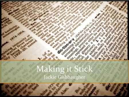 How to Build Vocabulary Making it Stick Jackie Gishbaugher.