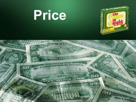 Price. What is Price? Price is the value of money (or its equivalent) placed on a good or service.
