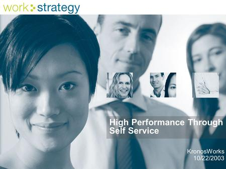 High Performance Through Self Service KronosWorks 10/22/2003.