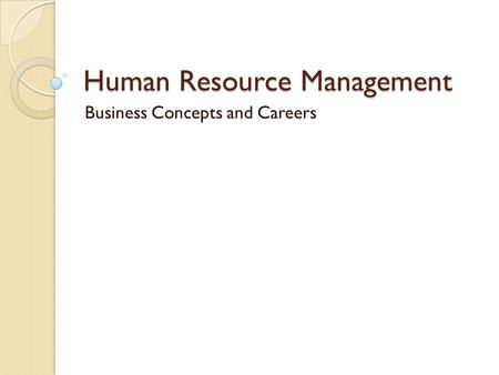 Human Resource Management Business Concepts and Careers.