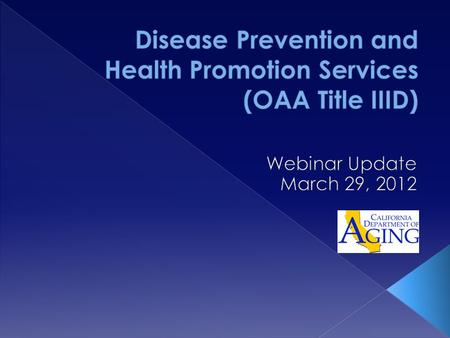  In the 2006 reauthorization of the Older Americans Act (OAA) language was added to encourage the use of evidence- based health promotion programs. [OAA.