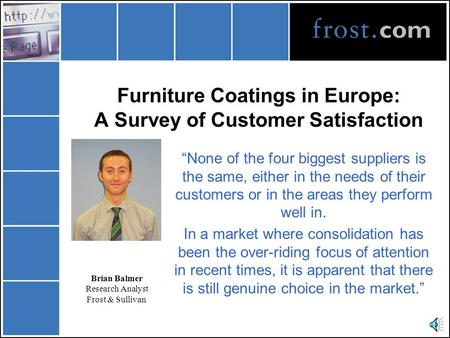 "Furniture Coatings in Europe: A Survey of Customer Satisfaction ""None of the four biggest suppliers is the same, either in the needs of their customers."