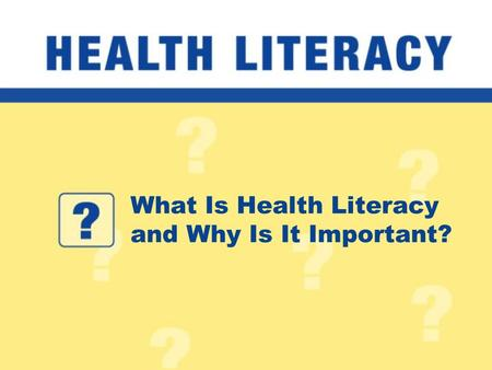 What Is Health Literacy and Why Is It Important?
