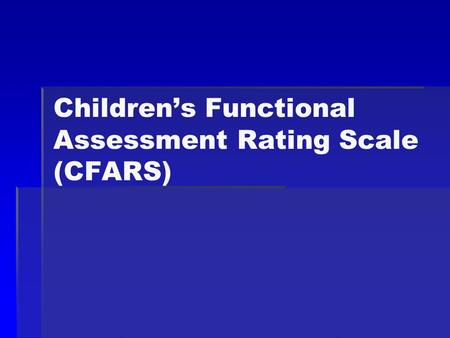 Children's Functional Assessment Rating Scale (CFARS)