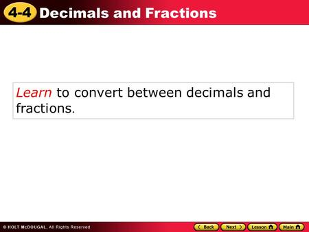 Learn to convert between decimals and fractions.