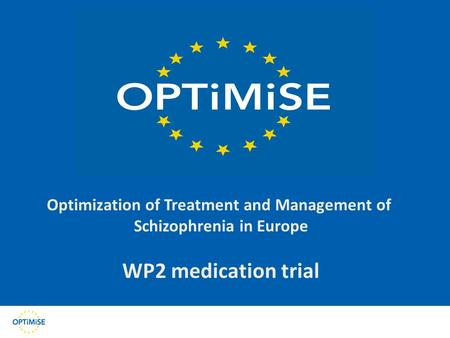 Large-Scale Integrating Project SEVENTH FRAMEWORK PROGRAMME THEME 1: HEALTH Optimization of Treatment and Management of Schizophrenia in Europe WP2 medication.