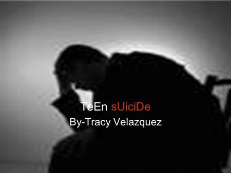 TeEn sUiciDe By-Tracy Velazquez. ALoNe Hopeless Worthless Isolated Stressed Disorder Depressed Self-Destructive.