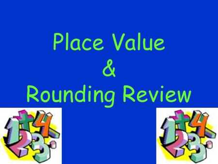 Place Value & Rounding Review. Place Value For the number 2,641.25 : The 2 is in the ___ place. The 6 is in the ___ place. The 4 is in the ___ place.