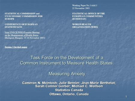 1 Task Force on the Development of a Common Instrument to Measure Health States: Measuring Anxiety Cameron N. McIntosh; Julie Bernier; Jean-Marie Berthelot;