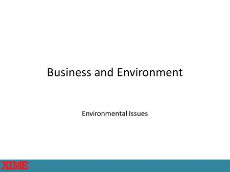 Business and Environment Environmental Issues. Why should one study subject on environmental issue? Business Natural Environment Ecosystem 2 Environmental.