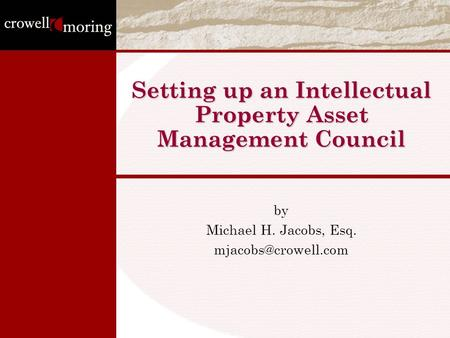 Setting up an Intellectual Property Asset Management Council by Michael H. Jacobs, Esq.