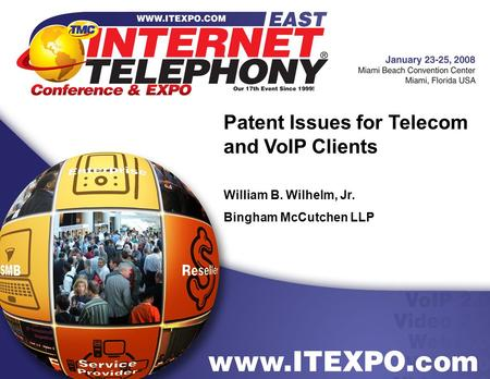 Patent Issues for Telecom and VoIP Clients William B. Wilhelm, Jr. Bingham McCutchen LLP.