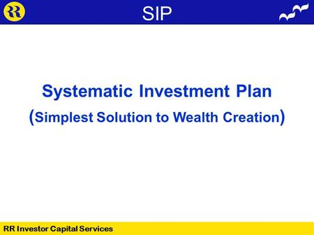 SIP Systematic Investment Plan ( Simplest Solution to Wealth Creation ) RR Investor Capital Services.