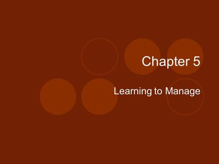 Chapter 5 Learning to Manage. Establishing Priorities Needs vs. Wants Needs are the things you must have for survival. For example: food, clothing, and.