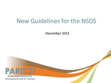 December 2013. 2 To share best practices from the experience of 100 NSDS implemented over the last years. To take into account international community.