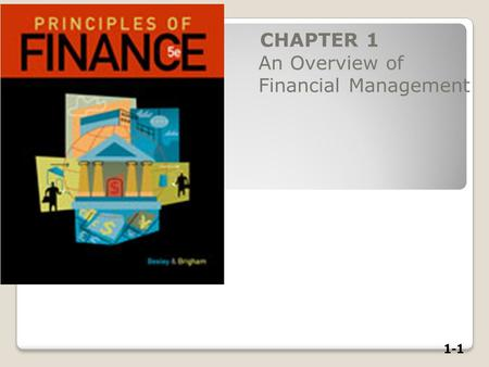 1-1 CHAPTER 1 An Overview of Financial Management.
