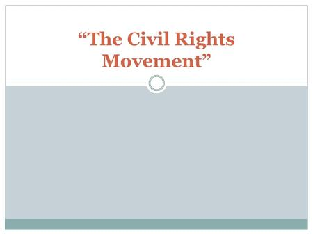 """The Civil Rights Movement"". Events Caught on Video"