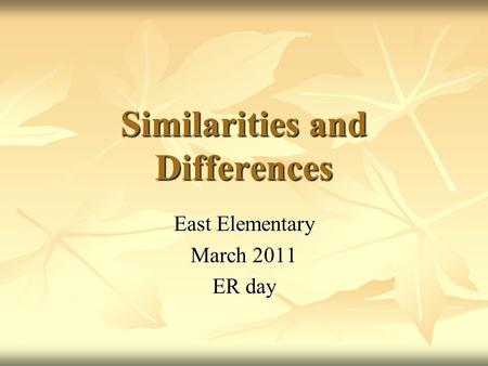 Similarities and Differences East Elementary March 2011 ER day.
