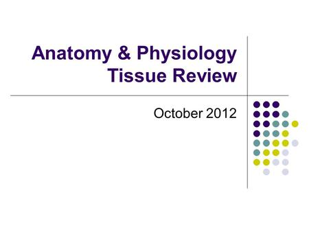 Anatomy & Physiology Tissue Review