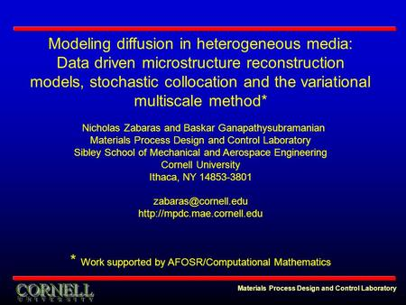 Materials Process Design and Control Laboratory Modeling diffusion in heterogeneous media: Data driven microstructure reconstruction models, stochastic.