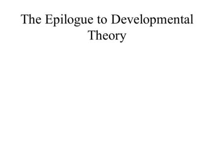 "The Epilogue to Developmental Theory. Walkerdine's Stance ""It is perhaps the supreme irony that the concern for individual freedom and the hope of a."