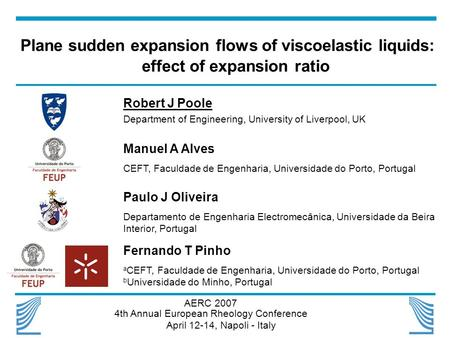 Plane sudden expansion flows of viscoelastic liquids: effect of expansion ratio Robert J Poole Department of Engineering, University of Liverpool, UK Manuel.