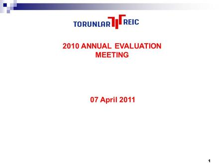 11 2010 ANNUAL EVALUATION MEETING 07 April 2011. 22 3 Turkish economic outlook Listed REIC's Operational review Financial review Development review Future.
