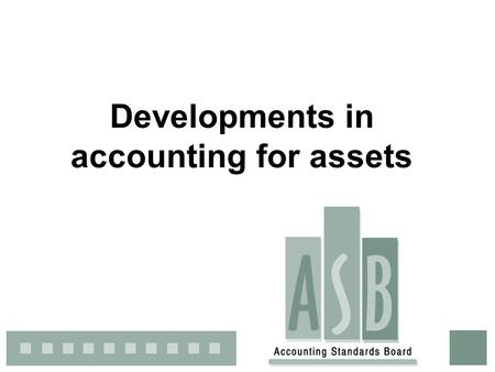 Developments in accounting for assets. Overview Amendments to: GRAP 16 Investment Property; and GRAP 17 Property, Plant and Equipment.