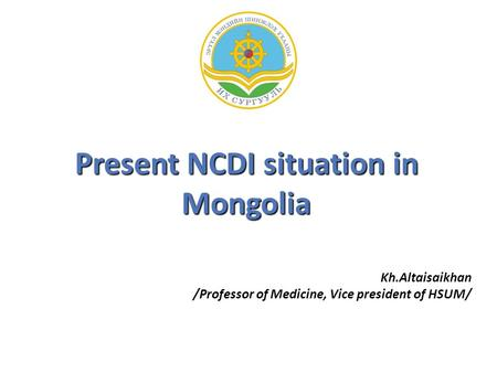 Present NCDI situation in Mongolia