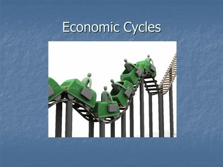 Economic Cycles. The economic cycle The economic cycle A term used to describe the tendency of economic activity to cycle along its trend path A term.