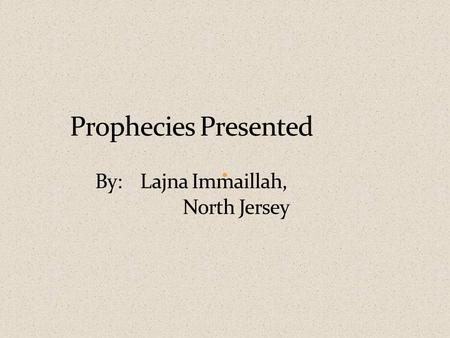 "Prophecies contained in Holy Quran"" Shamim Sheikh P. 3-45 ""Prophecies in Hadith"" Addiya Ullah P. 46-56 ""Prophecies of the Latter Days in Bible"" Sandeena."