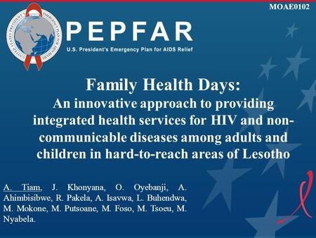 Family Health Days: An innovative approach to providing integrated health services for HIV and non- communicable diseases among adults and children in.