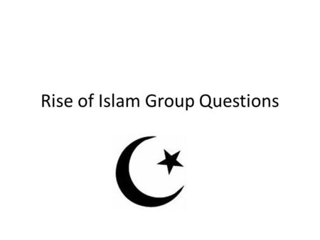 Rise of Islam Group Questions. How did Muhammad become the prophet of Islam? He received visions from God telling him to preach against false gods and.
