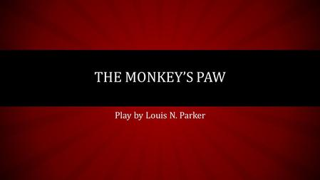 The Monkey's Paw Play by Louis N. Parker.