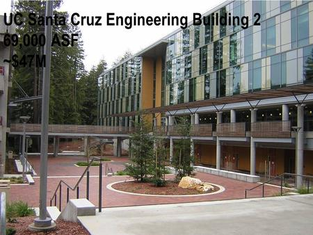 UC Santa Cruz Engineering Building 2 69,000 ASF ~$47M.