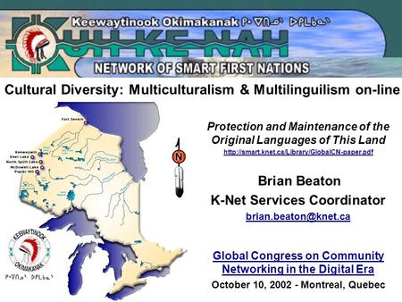 Cultural Diversity: Multiculturalism & Multilinguilism on-line Protection and Maintenance of the Original Languages of This Land