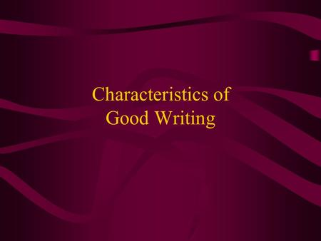Characteristics of Good Writing. Elements of an effective paragraph –Topic Sentences –Evidence –Transition words Verbs –Maintaining verb tense –Passive.