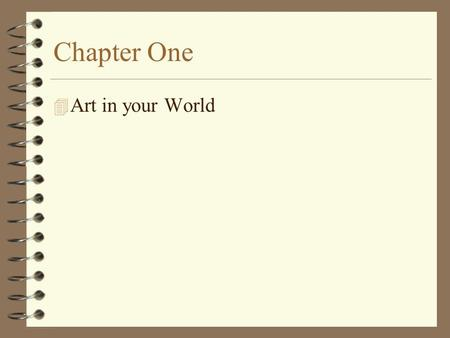 Chapter One 4 Art in your World. Vocabulary 4 Applied art - art made to be functional as well as visually pleasing 4 Artists - people who use imagination.