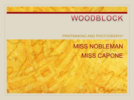 PRINTMAKING AND PHOTOGRAPHY. Woodcut is the most ancient form of all printmaking techniques. Early beginnings in China and Egypt – wooden stamp, clay,