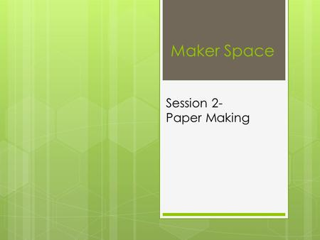 Maker Space Session 2- Paper Making. Warm Up  In your Make Space Notebook, Choose one of the warm up activities and work on it for 5 minutes.  Write.