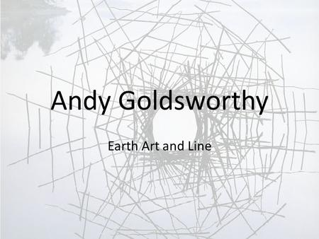 "Andy Goldsworthy Earth Art and Line. Andy Goldsworthy Contemporary Artist from Scotland He creates ""Earth Art"" and documents with photography Ephemeral."