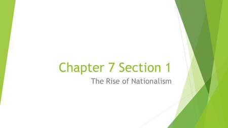 Chapter 7 Section 1 The Rise of Nationalism. A New American Culture  Nationalism contributed to the growth of American culture and influenced domestic.