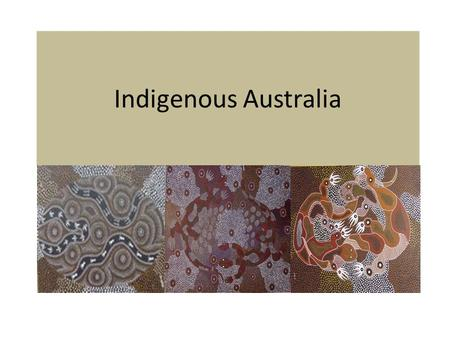 Indigenous Australia. The Dreamtime for Aboriginal people is the time which the earth received its present form and in which the patterns and cycles of.