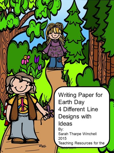 Writing Paper for Earth Day 4 Different Line Designs with Ideas By: Sarah Tharpe Winchell 2015 Teaching Resources for the Classroom.
