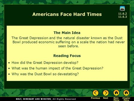 The Main Idea The Great Depression and the natural disaster known as the Dust Bowl produced economic suffering on a scale the nation had never seen before.